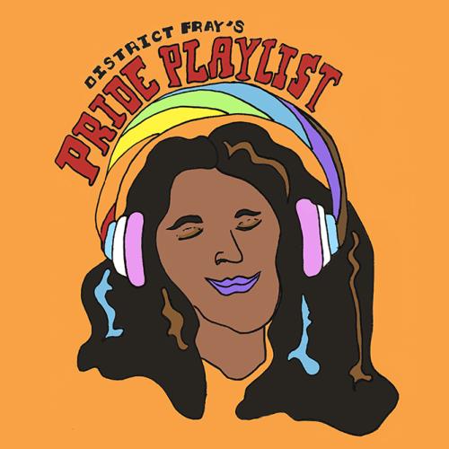 District Fray's Pride Playlist